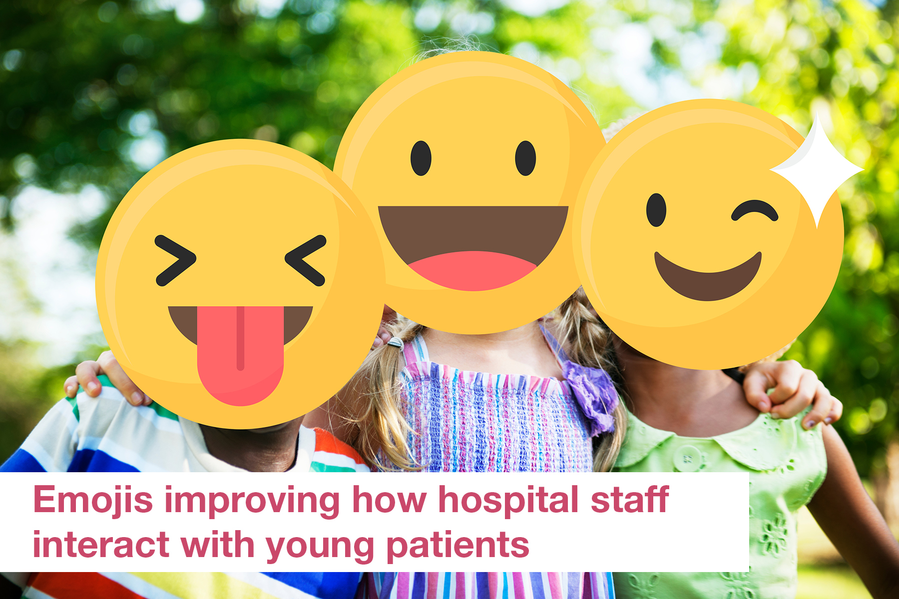 Emojis improving how hospital staff interact with young patients