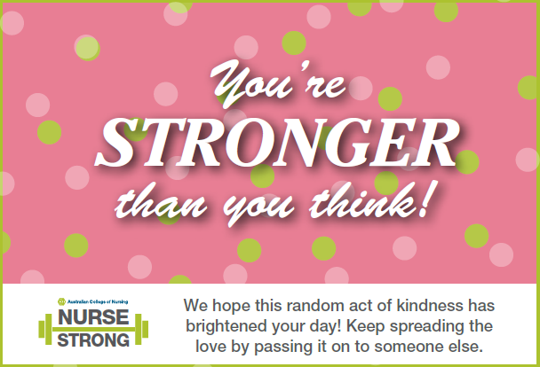 NurseStrong random acts of kindness - you're stronger than you think