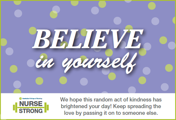 NurseStrong random acts of kindness - believe in yourself