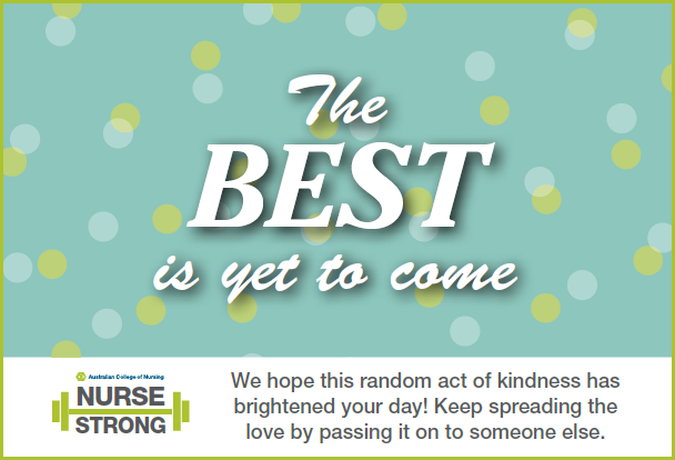 NurseStrong random acts of kindness - the best is yet to come
